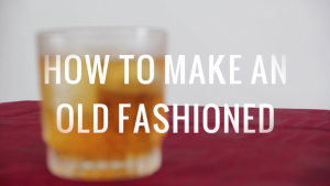 How to Make an Old Fashioned (Video)