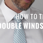 How to Tie a Tie: Double Windsor Knot