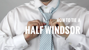 How to tie a tie: Half Windsor Knot