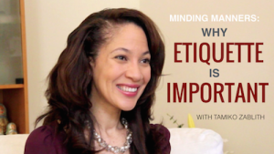 Minding Manners: Why Etiquette is Important With Tamiko Zablith (Video)