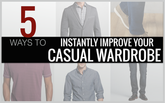 Improve Casual Wardrobe