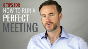 8 Tips for How to Run a Perfect Meeting (Video)