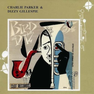 classic jazz album Bird and Diz Charlie Parker and Dizzy Gillespie album cover