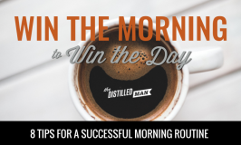 Win the Morning to Win the Day: 8 Tips for a Successful Morning Routine