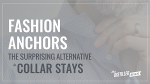 Fashion Anchors A Surprising Alternative to Collar Stays