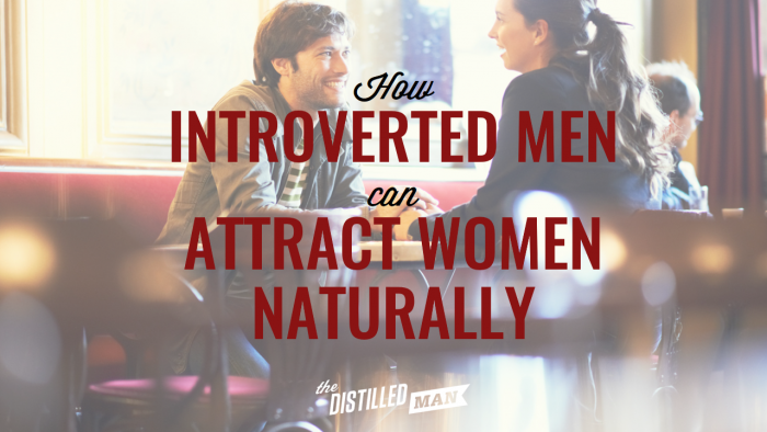 How introverted men can attract women naturally
