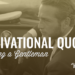 101 Motivational Quotes on Being a Gentleman