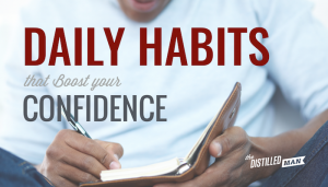 5 Daily Habits That Boost Your Confidence and Improve Your Mood