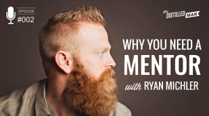002: Why You Need a Mentor | Ryan Michler
