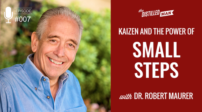 Kaizen and the Power of Small Steps with Dr. Robert Maurer