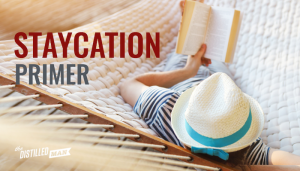 A Staycation Primer: How to Plan the Perfect Vacation at Home