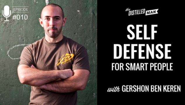 010: Self-Defense for Smart People | Gershon Ben Keren
