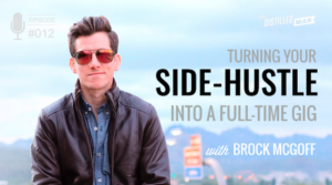 Brock McGoff: Turning Your Side-Hustle Into a Full-Time Gig