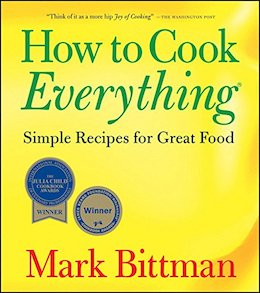 How to cook everything by Mark Bittman, simple recipes for great food