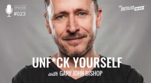 Unf*ck Yourself with Gary John Bishop podcast interview