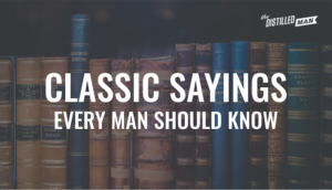 classic sayings every man should know