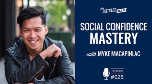 Social Confidence Mastery with Myke Macapinlac Interview