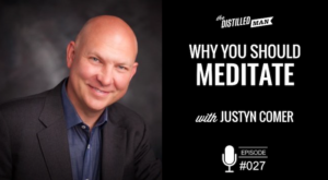 Why You Should Meditate with Justyn Comer