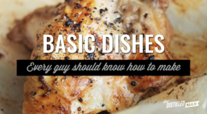 Basic dishes every guy should know