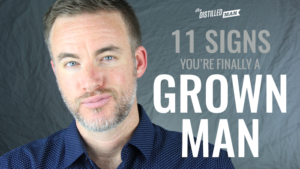 11 signs you are finally a grown man