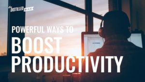 the Most Powerful Ways to Boost Productivity