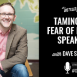 Taming the Fear of Public Speaking with Dave Stuart Jr