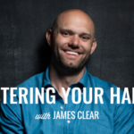 Mastering Your Habits with James Clear