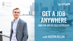 Get a Job Anywhere (and the Art of Cold Outreach)