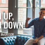 Man Up Man Down with Paul McGregor