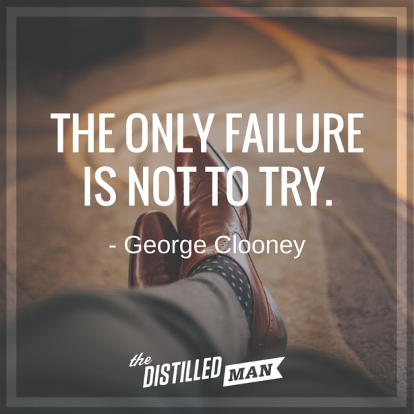 The only failure is not to try