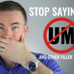 "How to Stop Saying ""Um"", ""Like"", and Other Filler Words"