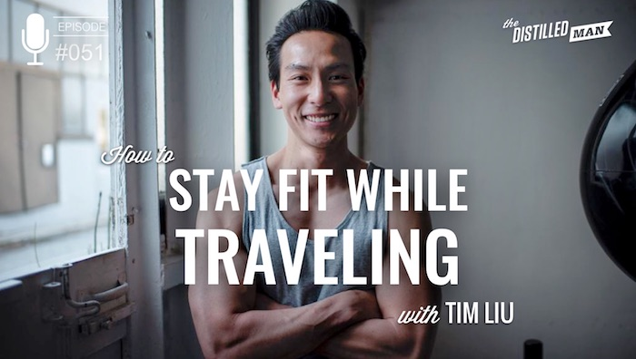 Tim Liu: How to Stay Fit While Traveling