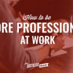 How to Be More Professional At Work