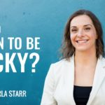 Can you learn to be lucky with Karla Starr
