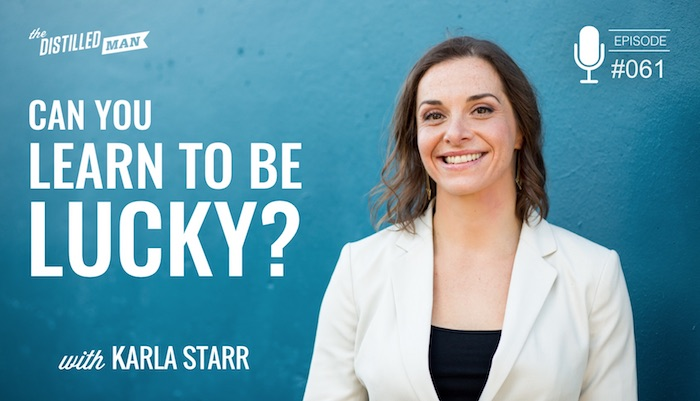 Can You Learn to Be Lucky? | Karla Starr