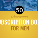 50 Awesome Subscription Boxes for Men