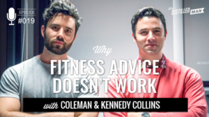 Why Fitness Advice Doesn't Work with Coleman and Kennedy Collins