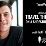 How to travel the world on a shoestring budget with Matt Kepnes
